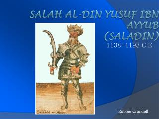 Salah al-Din Yusuf Ibn Ayyub Saladin