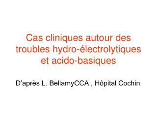 Cas cliniques autour des troubles hydro-électrolytiques et acido-basiques