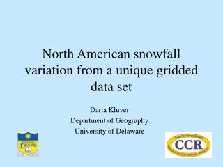 North American snowfall variation from a unique gridded data set
