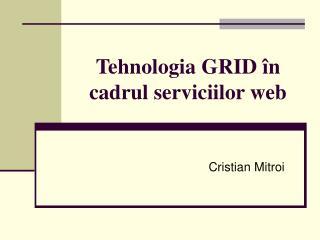 Tehnologia GRID în cadrul serviciilor web