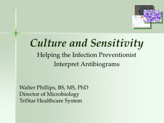Culture  and Sensitivity Helping  the  Infection  Preventionist Interpret  Antibiograms