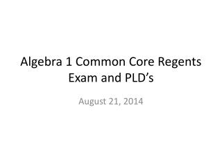 Algebra 1 Common Core Regents Exam and PLD's