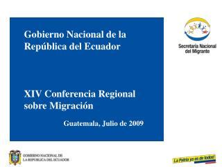 Gobierno Nacional de la Rep�blica del Ecuador XIV Conferencia Regional sobre Migraci�n