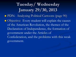Tuesday/ Wednesday January 29/30, 2013