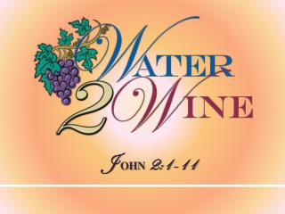 J  OHN 2:1-11