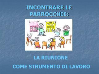 INCONTRARE LE PARROCCHIE: