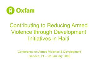 Contributing to Reducing Armed Violence through Development Initiatives in Haiti
