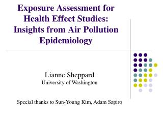 Exposure Assessment for Health Effect Studies:  Insights from Air Pollution Epidemiology