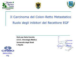 Dott.ssa Katia Cannita U.O.C. Oncologia Medica Università degli Studi L'Aquila