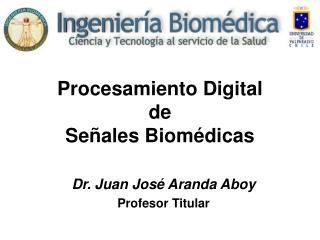 Procesamiento Digital  de  Se�ales Biom�dicas
