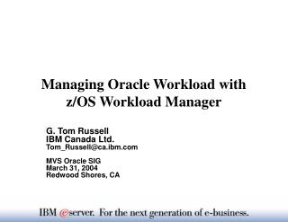 Managing Oracle Workload with   z/OS Workload Manager