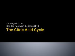 The Citri c  Acid Cycle