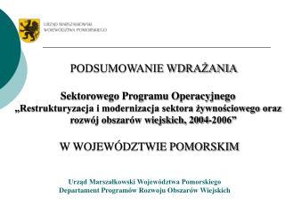 PODSUMOWANIE WDRAŻANIA  Sektorowego Programu Operacyjnego