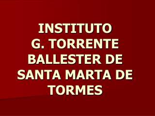 INSTITUTO G. TORRENTE BALLESTER DE SANTA MARTA DE TORMES
