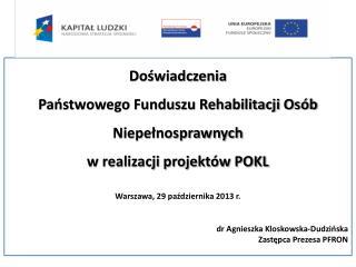 Doświadczenia  Państwowego Funduszu Rehabilitacji Osób Niepełnosprawnych