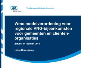 Wmo modelverordening voor regionale VNG-bijeenkomsten voor gemeenten en cliënten-organisaties