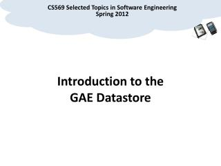Introduction to the GAE  Datastore