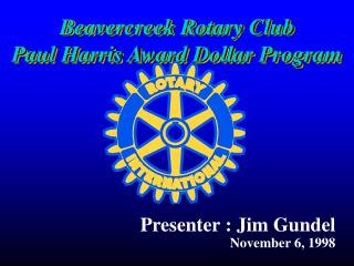 Beavercreek Rotary Club Paul Harris Award Dollar Program