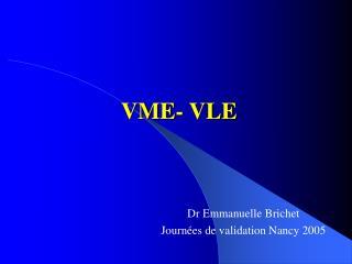 VME- VLE