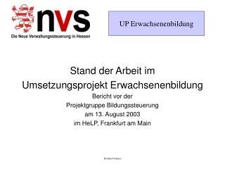 Stand der Arbeit im  Umsetzungsprojekt Erwachsenenbildung Bericht vor der