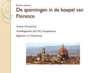 Bachelor eindwerk De spanningen in de koepel van Florence