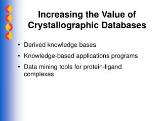 Increasing the Value of Crystallographic Databases