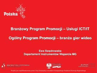 Branżowy Program Promocji – Usługi ICT/IT Ogólny Program Promocji – branża gier wideo
