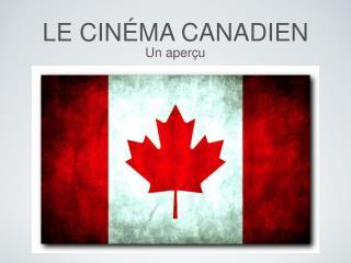 LE CIN�MA CANADIEN