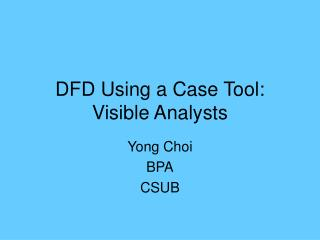 DFD Using a Case Tool:  Visible Analysts