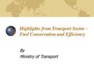 Highlights from Transport Sector – Fuel Conservation and Efficiency