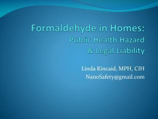 Linda Kincaid, MPH, CIH NanoSafety@gmail