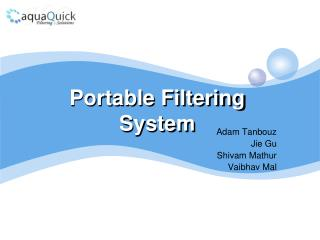 Portable Filtering  System