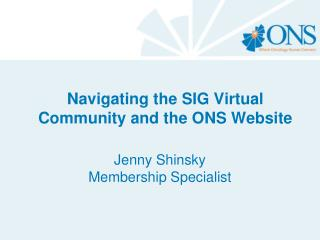 Navigating the SIG Virtual Community and the ONS Website