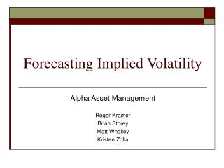 Forecasting Implied Volatility