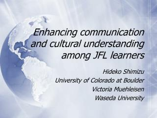 Enhancing communication and cultural understanding among JFL learners