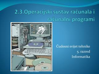 2.3.Operacijski  sustav računala  i računalni  programi