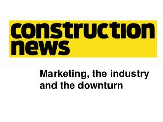 Marketing, the industry and the downturn