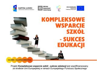 Realizacja projektu Kompleksowe wsparcie szkół –sukces edukacji a zmiany systemowe