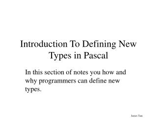 Introduction To Defining New Types in Pascal