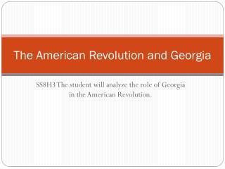 The American Revolution and Georgia