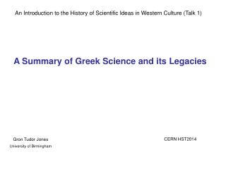 An Introduction to the History of Scientific Ideas in Western Culture (Talk 1)