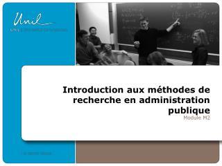 Introduction aux m�thodes de recherche en administration publique