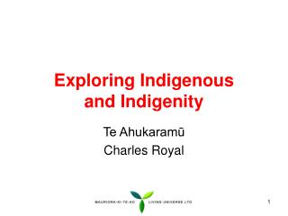 Exploring Indigenous  and Indigenity