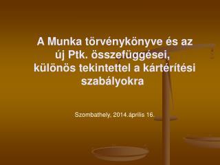 A Munka törvénykönyve és az új Ptk. összefüggései,  különös tekintettel a kártérítési szabályokra