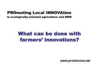 PROmoting Local INNOVAtion in ecologically-oriented agriculture and NRM