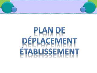 Plan de Déplacement établissement