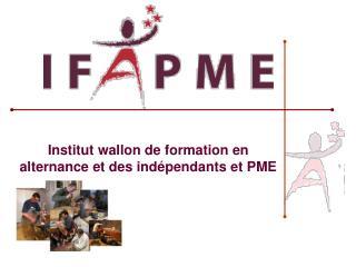 Institut wallon de formation en alternance et des indépendants et PME