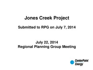Jones Creek Project Submitted to RPG on July 7, 2014
