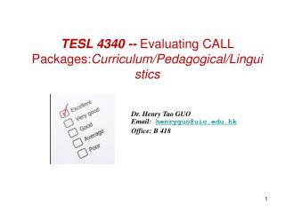 TESL 4340 --  Evaluating CALL Packages: Curriculum/Pedagogical/Linguistics