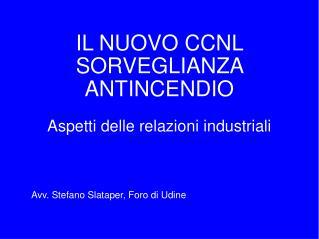 IL NUOVO CCNL SORVEGLIANZA ANTINCENDIO Aspetti delle relazioni industriali